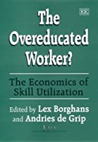 The Overeducated Worker?: The Economics of Skill Utilization