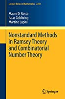 Nonstandard Methods in Ramsey Theory and Combinatorial Number Theory (Lecture Notes in Mathematics (2239))