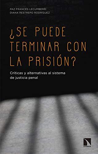 Se puede terminar con la prisión: Críticas y alternativas al sistema de justicia penal (Mayor)