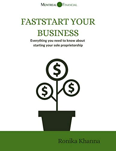FastStart Your Business: Everything you need to know about starting your Canadian (and Quebec) based sole proprietorship (English Edition)