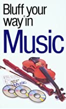 The Bluffer's Guide to Music: Bluff Your Way in Music (Bluffer's Guides - Oval Books)