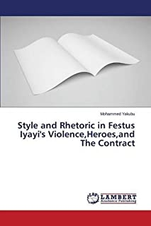 Style and Rhetoric in Festus Iyayi's Violence, Heroes, and the Contract
