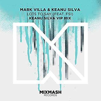 Lots To Say (feat. F51) (Keanu Silva VIP Mix)