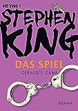 Das Spiel (Gerald's Game): Roman - Stephen King