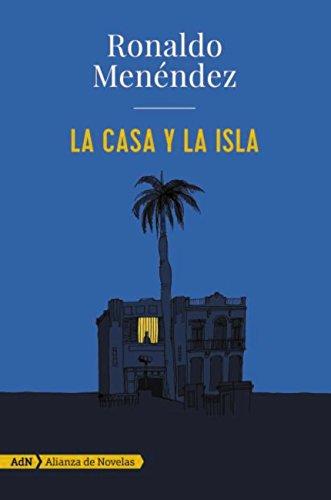 La casa y la isla (AdN) (AdN Alianza de Novelas) eBook: Menéndez ...