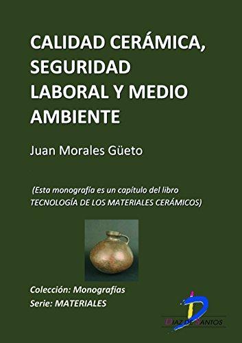 Calidad cerámica, seguridad laboral y medioambiente (Este capítulo pertenece al libro Tecnología de los materiales cerámicos)