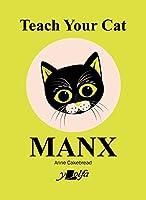 Teach Your Cat Manx (Teach Your Dog)
