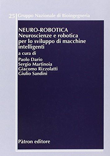 Neuro-robotica. Neuroscienze e robotica per lo sviluppo di macchine intelligenti