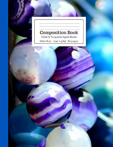 Composition Book Violet & Turquoise Agate Beads Wide Rule: 10 (Crystal Stone Mineral Composition Size Books)