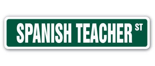 Spanish Teacher Street Sign