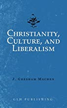 Christianity, Culture, and Liberalism