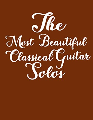 100 of the Most Beautiful guitar Solos notebook: Blank Sheet Music For Piano |8.5*11 Music Manuscript Paper | 120 Pages | Small Print | 11 Stave Music ... ... Loves Music Violin Piano Violin Guitar