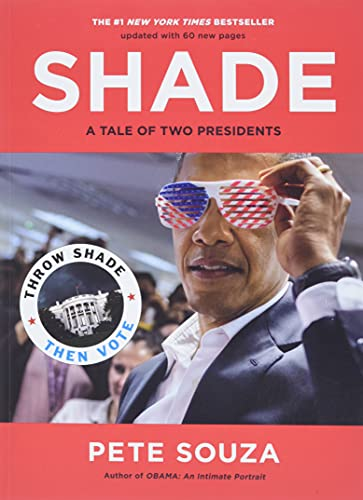 Compare Textbook Prices for Shade: A Tale of Two Presidents Reprint Edition ISBN 9780316458214 by Souza, Pete
