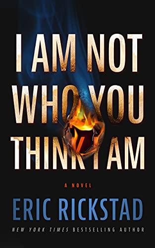 I Am Not Who You Think I Am: A Novel
