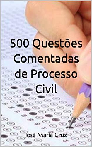 500 Questões Comentadas de Processo Civil