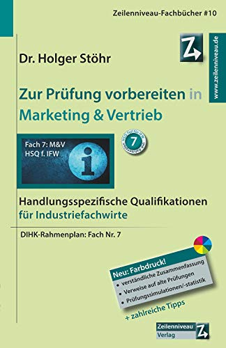 Zur Prüfung vorbereiten in Marketing & Vertrieb: Handlungsspezifische Qualifikationen für Industriefachwirte