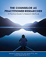 The Counselor as Practitioner-Researcher: A Practical Guide to Research Methods