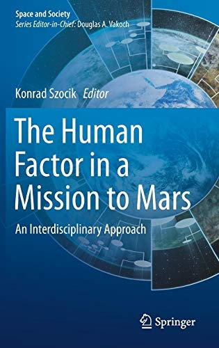 The Human Factor in a Mission to Mars: An Interdisciplinary Approach (Space and Society)