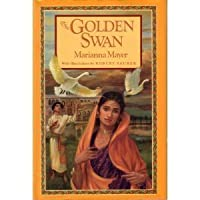 The Golden Swan: An East Indian Tale of Love from The Mahabharata 0553070541 Book Cover