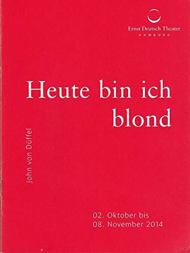 Programmheft John von Düffel HEUTE BIN ICH BLOND Premiere 2 Oktober 2014 Spielzeit 2014 / 2015