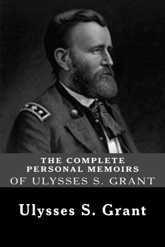 Compare Textbook Prices for The Complete Personal Memoirs of Ulysses S. Grant  ISBN 9781481216043 by Grant, Ulysses S.
