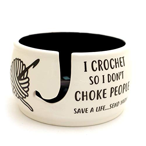 I Crochet So I Don't Choke People Yarn Bowl LennyMud by Lorrie Veasey