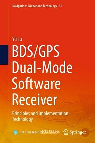 BDS/GPS Dual-mode Software Receiver: Principles and Implementation Technology (Navigation: Science and Technology, 10, Band 10)