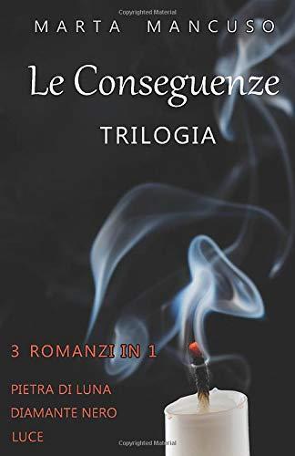 Serie Le Conseguenze: LA TRILOGIA