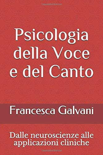 Psicologia della Voce e del Canto: Dalle neuroscienze alle applicazioni cliniche