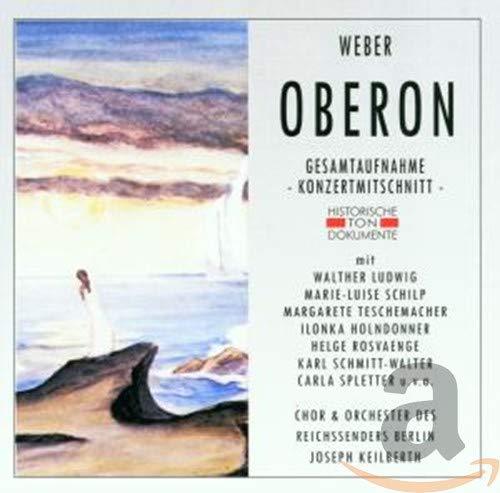 Weber: Oberon (Gesamtaufnahme) (Konzertmitschnitt Berlin 15.08.1937)