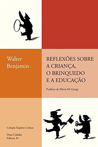 Reflexões sobre a criança, o brinquedo e a educação