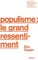 Populisme - Le grand ressentiment d'Eric Fassin