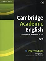 Cambridge Academic English: An integrated skills course for EAP, Intermediate [DVD]