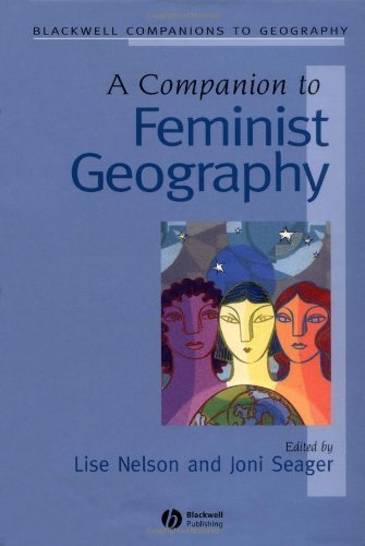 A Companion To Feminist Geography (Wiley Blackwell Companions To Geography Book 2) (English Edition)