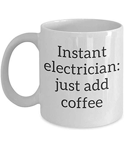 Electricista instantáneo: solo agregue una taza de café Ingeniería eléctrica Amigo Taza de té Regalo Compañero de trabajo Presente