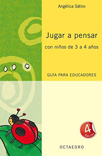 Jugar a pensar con niños de 3 a 4 años: Guía para educadores (Proyecto Noria) (Spanish Edition)
