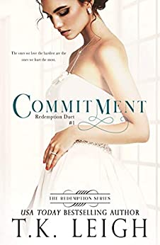 Commitment: A Best Friend's Brother Romance (Redemption Series Book 1) by [T.K. Leigh]