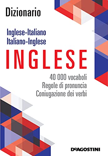 Dizionario inglese - italiano, Italiano - inglese. 40.000 vocaboli, regole di pronuncia e coniugazione dei verbi