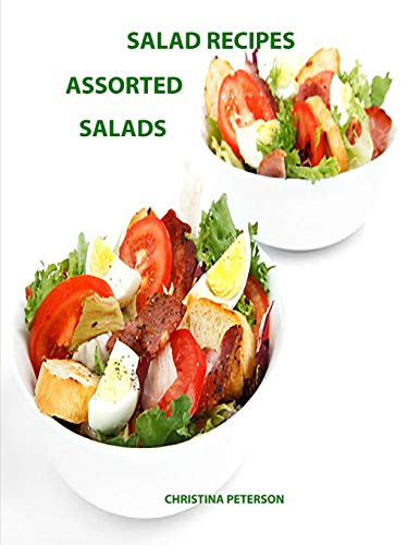Salad Recipes, Assorted Salads: Every page gas space for notes, Assorted, Macaroni, Cocconut, Tacos, Rice, Snicker Bars, Layered
