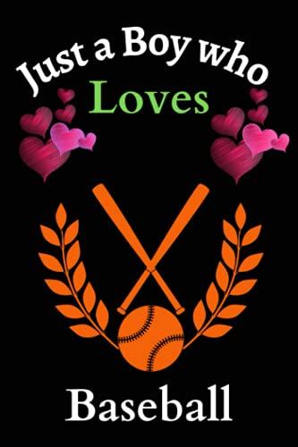 Just a Boy Who Loves Baseball: Baseball Lovers Perfect lined journal notebook gift for men, women, girls, boys & kids.