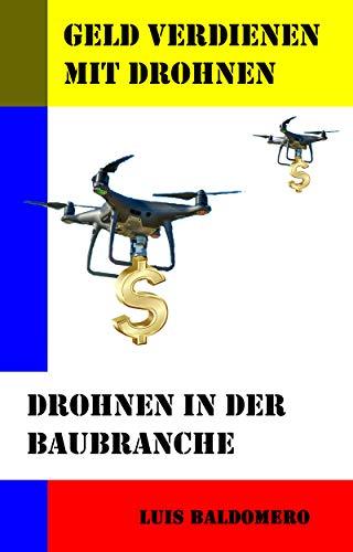 Geld verdienen mit Drohnen, Drohnen in der Baubranche (Ganar dinero con drones)