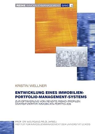Entwicklung eines Immobilien-Portfolio-Management-Systems (Immobilienmanagement, Band 3) : B�cher