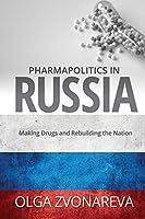 Pharmapolitics in Russia (Suny National Identities)