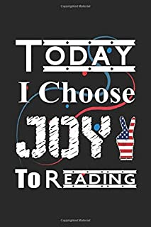 """Today I Choose Joy To Reading: Book Lovers Journal/Notebook For Women And Girls 120 Pages 6"""" x 9"""" Gifts For People Who Lov..."""