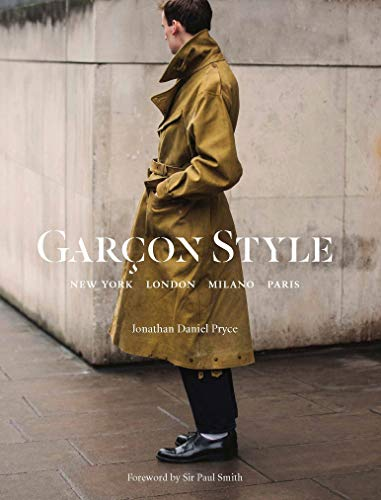Garçon Style: New York, London, Milano, Paris (Best selling street photography book, for fans street style fashion and photography)