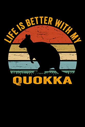 Life Is Better with My Quokka Notebook: 6x9 Journal for Writing Down Daily Habits, Planning, Dairy, Note Taking System (Gift for Quokka Lover Themed Book)