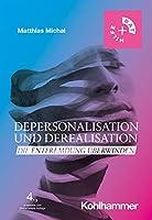 Depersonalisation Und Derealisation: Die Entfremdung Uberwinden (Rat & Hilfe)
