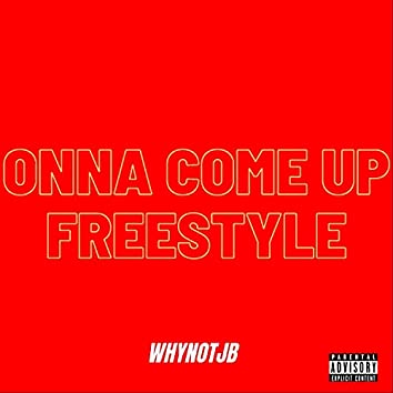 Onna Come Up Freestyle