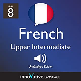 Learn French - Level 8: Upper Intermediate French, Volume 1: Lessons 1-25 audiobook cover art