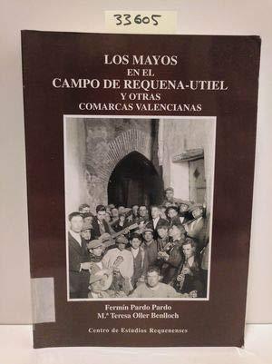 LOS MAYOS EN EL CAMPO DE REQUENA. UTIEL Y OTRAS COMARCAS VALENCIANAS